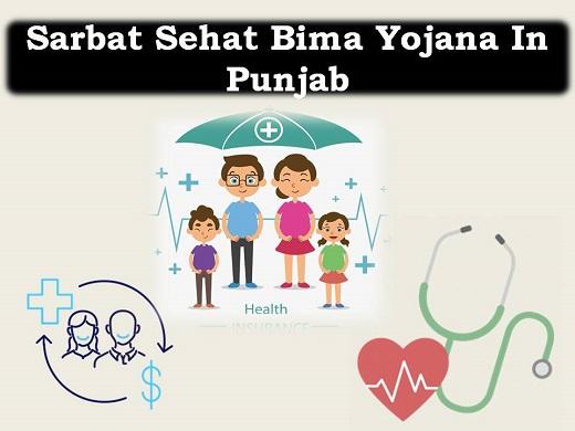 Sarbat Sehat Bima Yojana In Punjab health insurance