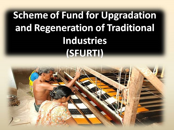 'Scheme of Fund for Upgradation and Regeneration of Traditional Industries' (SFURTI)