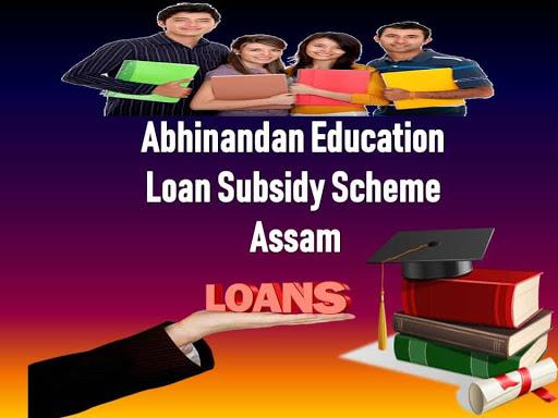 Assam Abhinandan Education Loan Subsidy Scheme